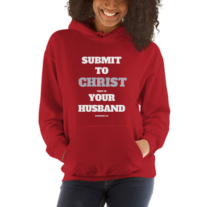 Submit to Christ and Your Husband Hooded Sweatshirt