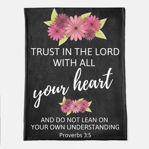 Trust In The Lord Throw Blanket (Local Delivery)