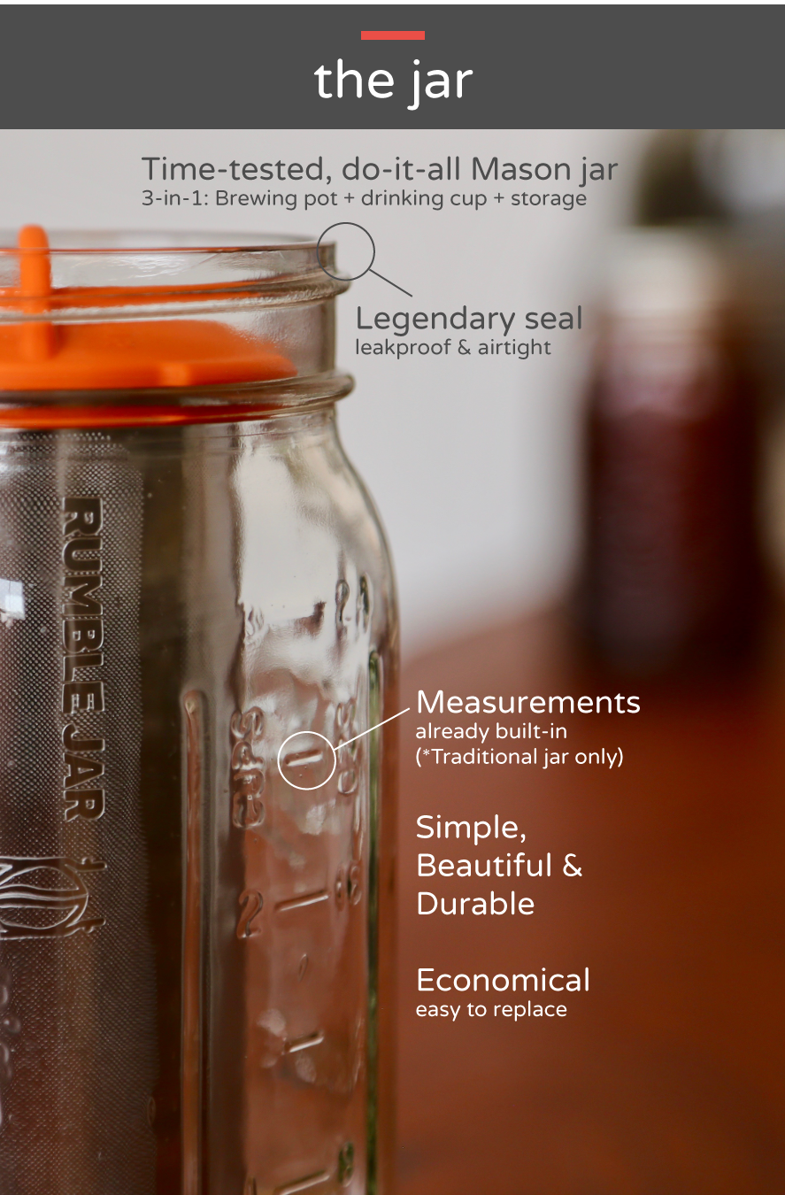 Rumble Jar is designed to work in tandem with the durable but easily replaceable Mason jar