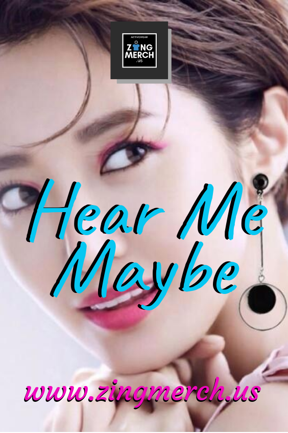 Hear Me Maybe