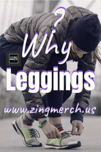 ? Why Leggings ?