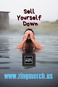 Sell Yourself DOWN