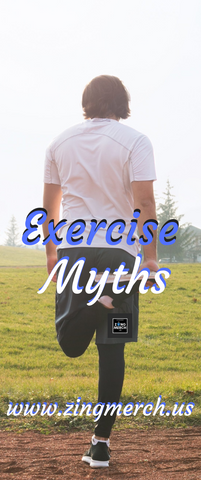 Zingmerch.us Exercise Myths