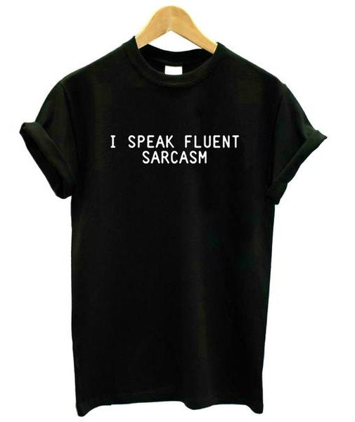 Unisex T-Shirt - I Speak Fluent Sarcasm