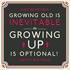 HPP Growing Up Is Optional Birthday Card