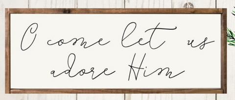 Oh come let us adore Him Script Sign