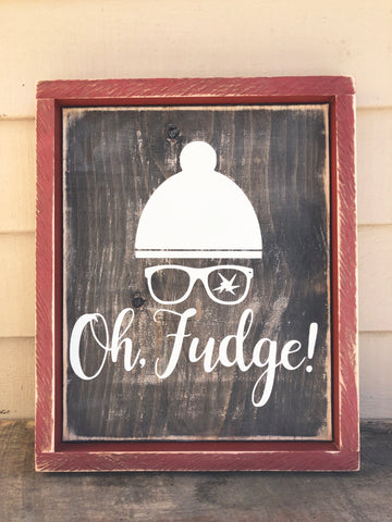 Oh Fudge! Christmas Sign
