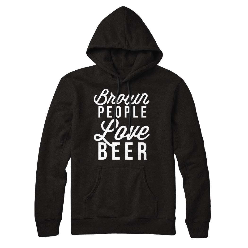 BROWN People Love Beer Hoodie