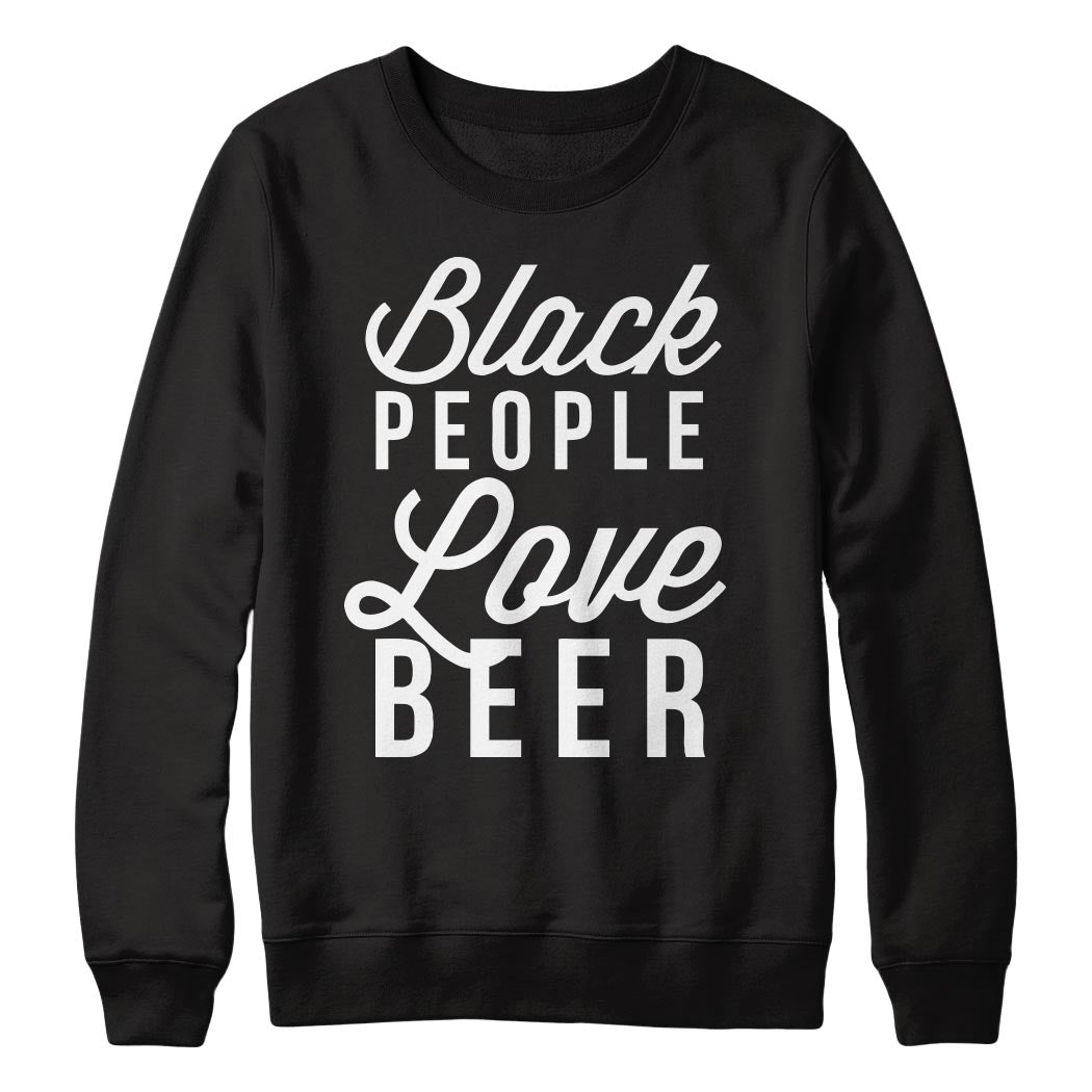 BLACK People Love Beer Crewneck Sweater