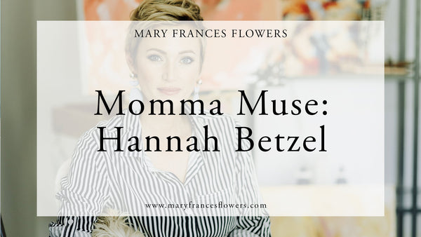 Momma Muse: Hannah Betzel Mary Frances Maker