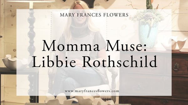 Momma Muse: Libbie Rothschild Mary Frances Maker