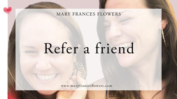 REFER A FRIEND Mary Frances Maker