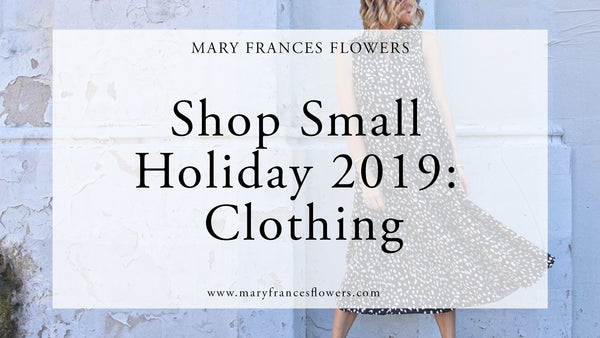 Shop Small Holiday 2019: CLOTHING Mary Frances Maker