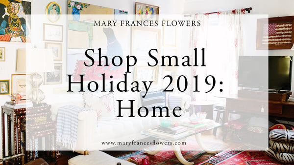 Shop Small Holiday 2019: HOME Mary Frances Maker
