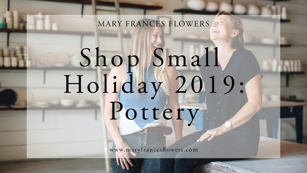 Shop Small Holiday 2019: POTTERY Mary Frances Maker