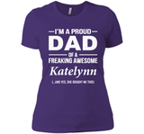 I'm A Pround DAD Of A Freaking Awesome Katelynn T Shirts-New Wave Tee