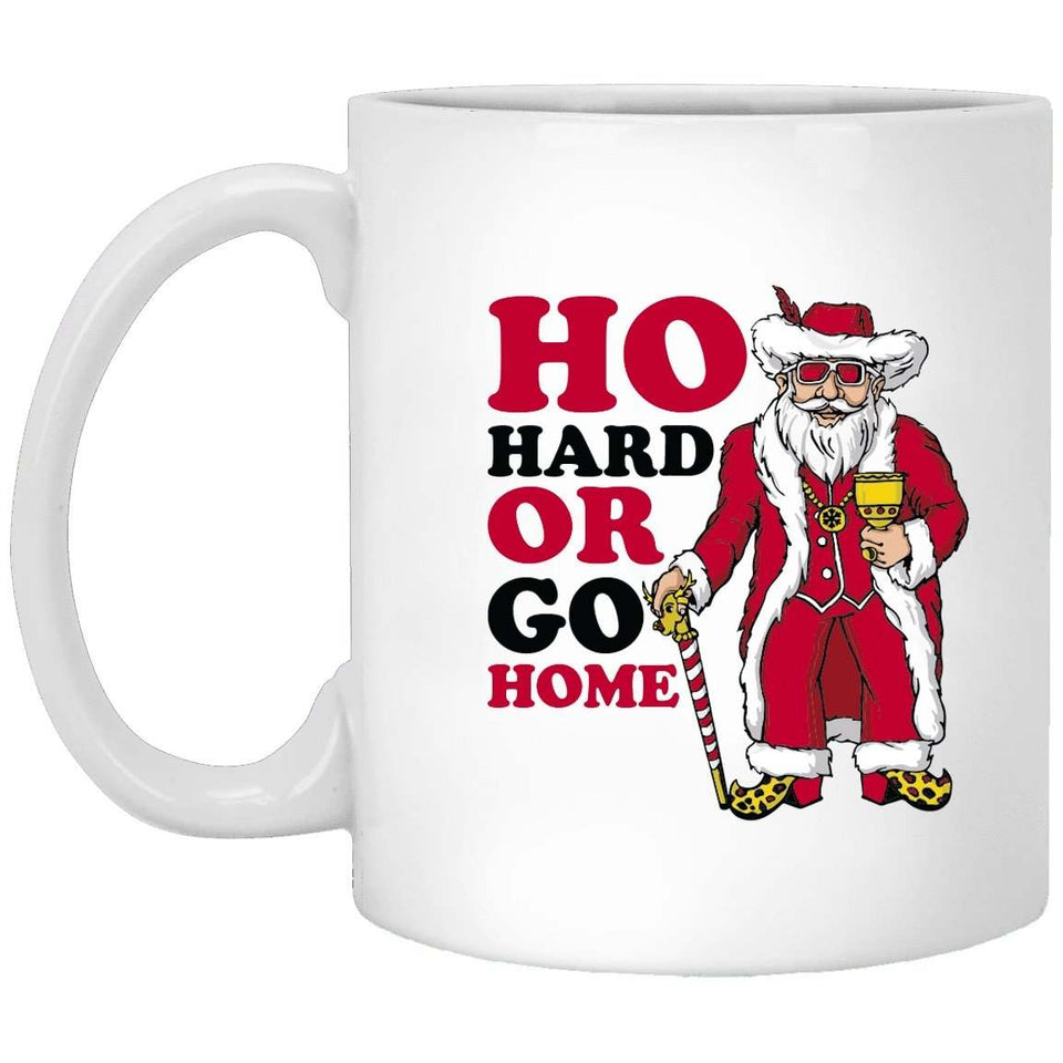 Ho Hard Or Go Home Christmas Coffee Mug