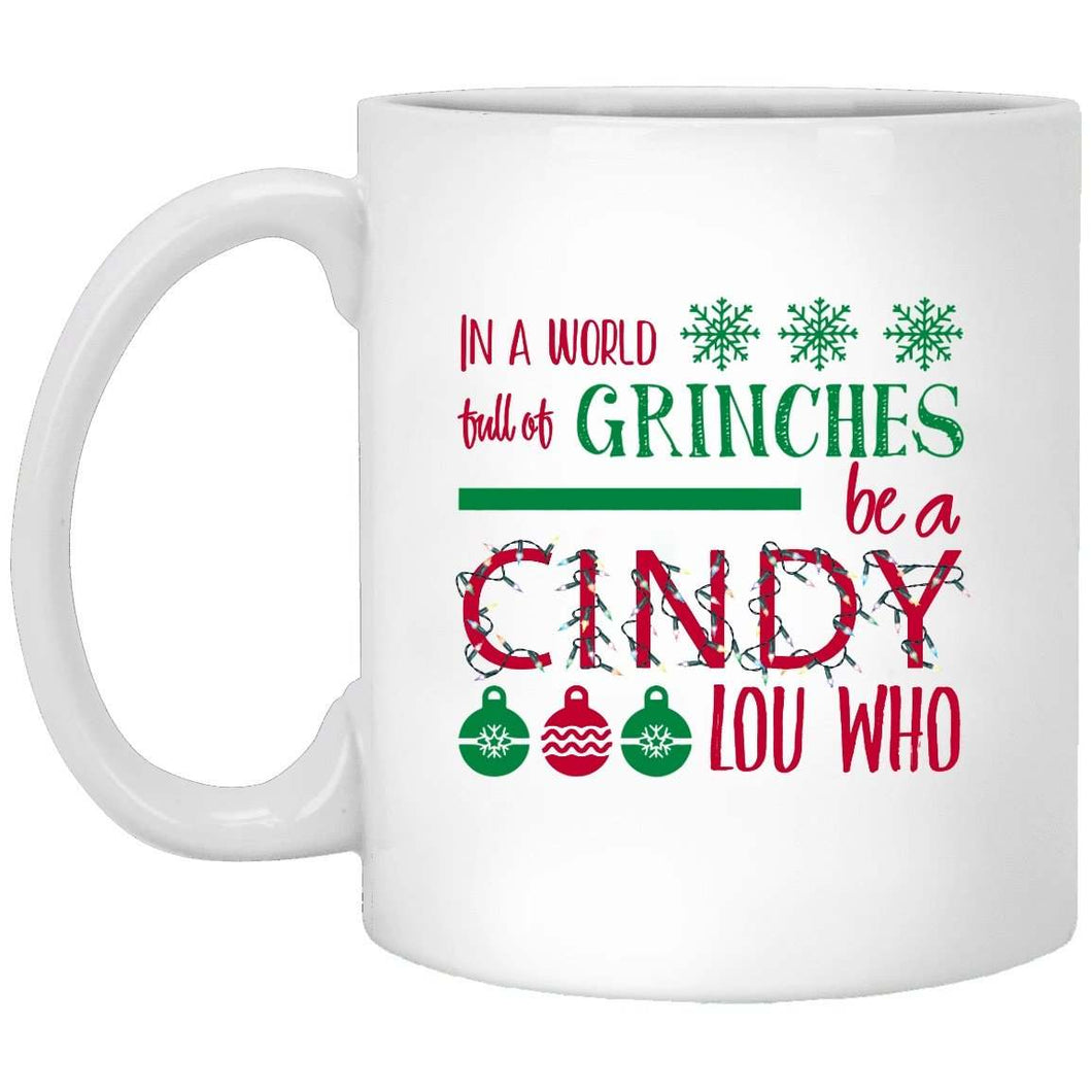 In A World Full Of Grinches Christmas Coffee Mug