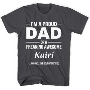 I'm A Pround DAD Of A Freaking Awesome Kairi T Shirts-New Wave Tee