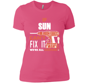 If Sun Can't Fix It We're All Screwed T Shirts-New Wave Tee