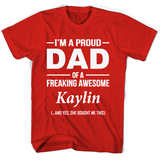 I'm A Pround DAD Of A Freaking Awesome Kaylin T Shirts-New Wave Tee
