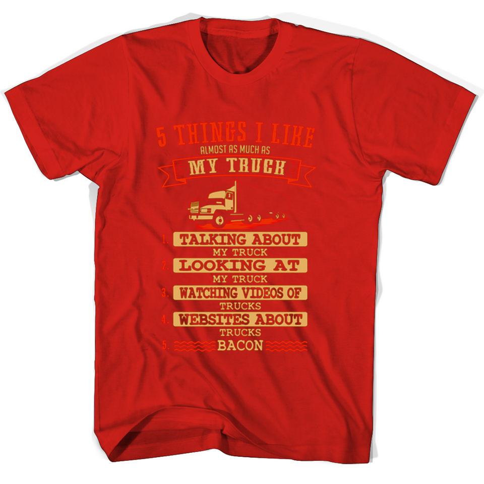 5 Things I Like Almost As Much As My Truck 1 Talking About My Truck T Shirts-New Wave Tee