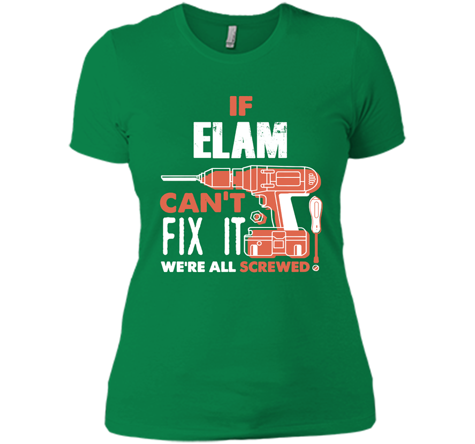 If Elam Can't Fix It We're All Screwed T Shirts-New Wave Tee
