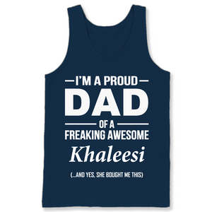 I'm A Pround DAD Of A Freaking Awesome Khaleesi T Shirts-New Wave Tee
