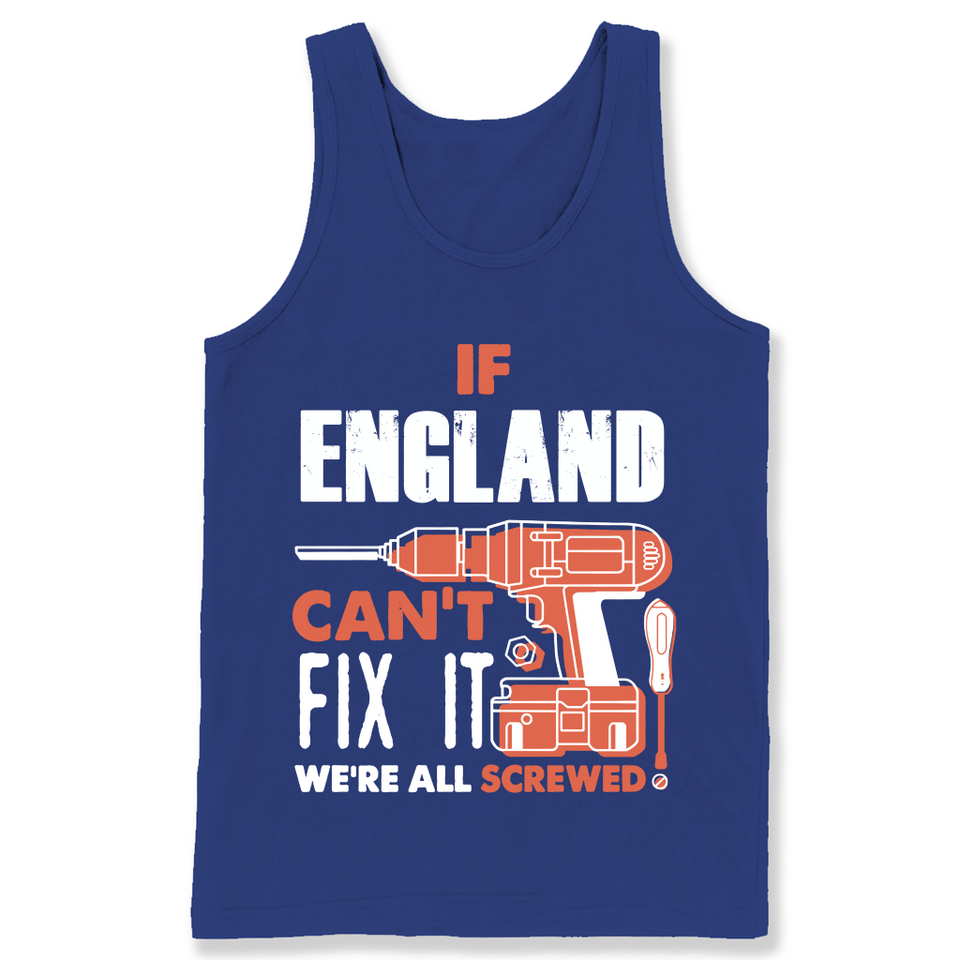 If England Can't Fix It We're All Screwed T Shirts-New Wave Tee