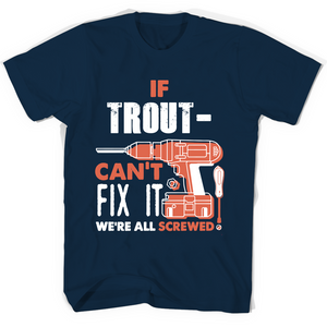 If Troutman Can't Fix It We're All Screwed T Shirts-New Wave Tee