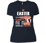 If Easter Can't Fix It We're All Screwed T Shirts-New Wave Tee