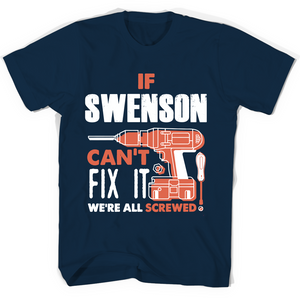 If Swenson Can't Fix It We're All Screwed T Shirts-New Wave Tee
