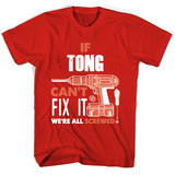 If Tong Can't Fix It We're All Screwed T Shirts-New Wave Tee