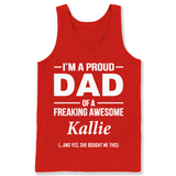 I'm A Pround DAD Of A Freaking Awesome Kallie T Shirts-New Wave Tee