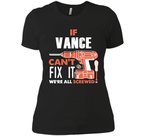 If Vance Can't Fix It We're All Screwed T Shirts-New Wave Tee