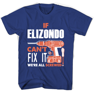 If Elizondo Can't Fix It We're All Screwed T Shirts-New Wave Tee