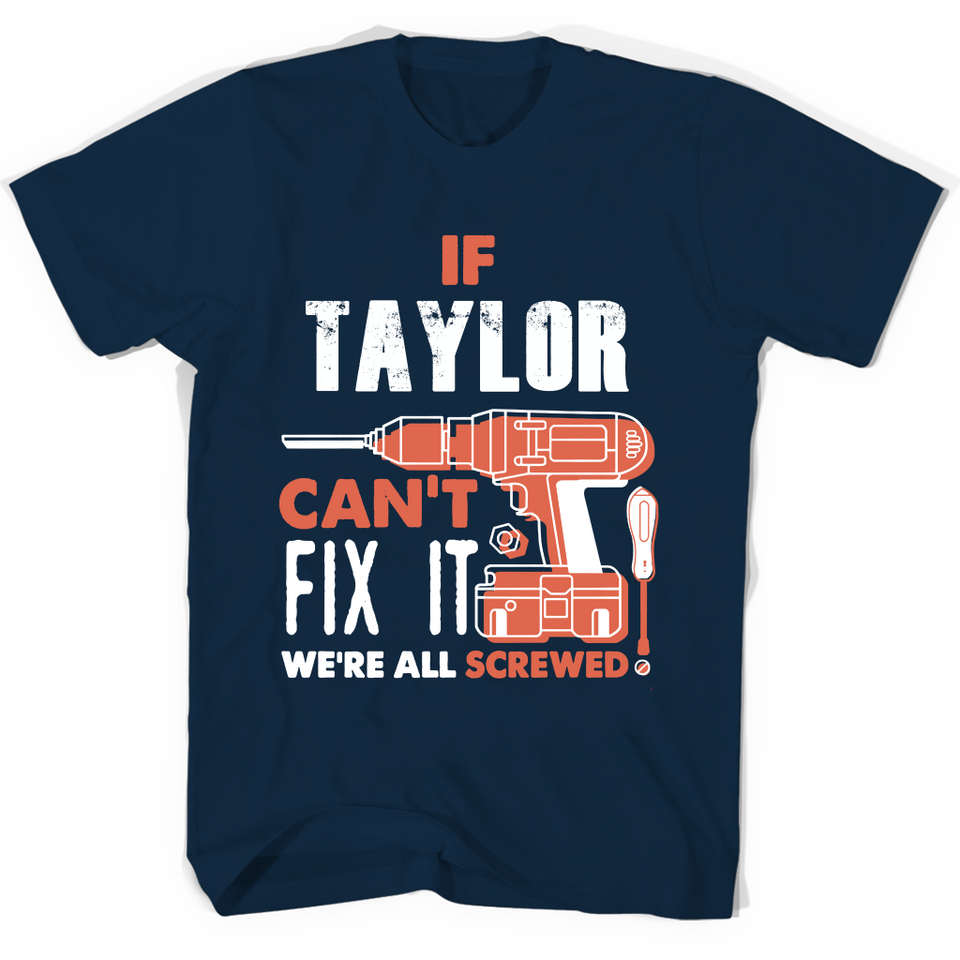 If Taylor Can't Fix It We're All Screwed T Shirts-New Wave Tee