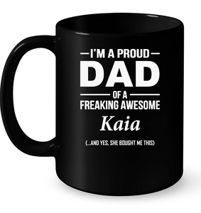 I'm A Pround DAD Of A Freaking Awesome Kaia T Shirts-New Wave Tee
