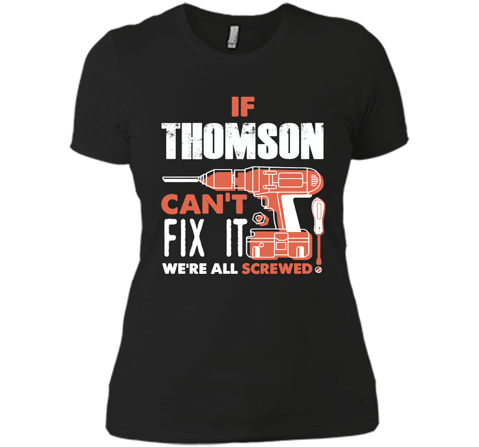 If Thomson Can't Fix It We're All Screwed T Shirts-New Wave Tee