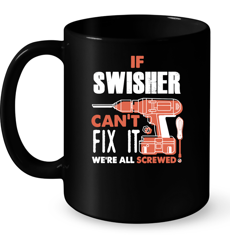 If Swisher Can't Fix It We're All Screwed T Shirts-New Wave Tee