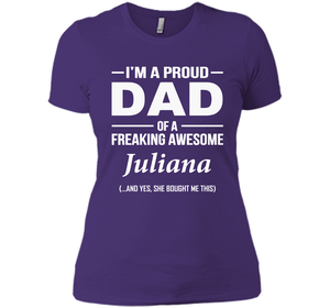 I'm A Pround DAD Of A Freaking Awesome Juliana T Shirts-New Wave Tee
