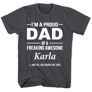 I'm A Pround DAD Of A Freaking Awesome Karla T Shirts-New Wave Tee