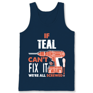 If Teal Can't Fix It We're All Screwed T Shirts-New Wave Tee