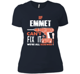 If Emmet Can't Fix It We're All Screwed T Shirts-New Wave Tee
