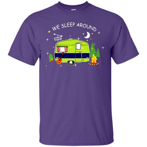 We Sleep Around Camping Shirt