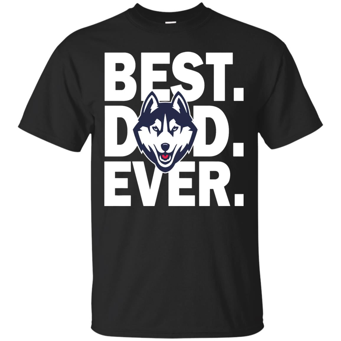 Best Uconn Huskies Dad Ever T-shirt Shirts