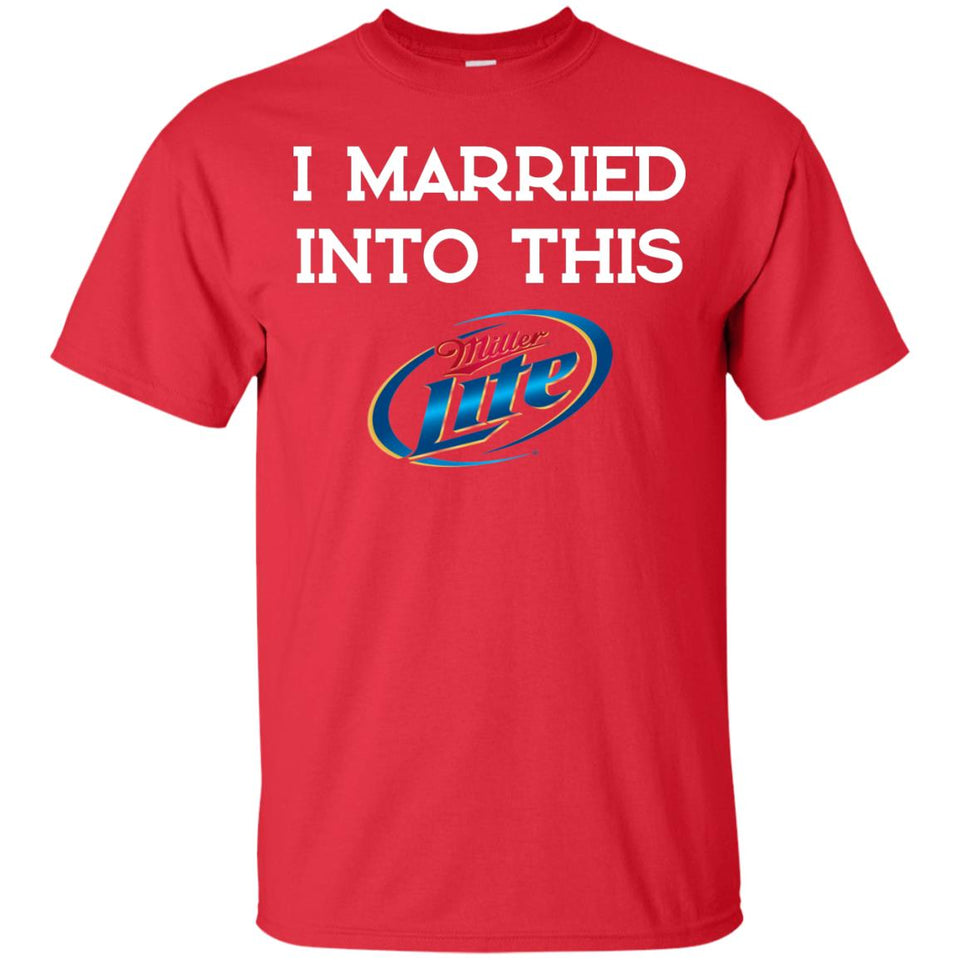 I Married Into This Miller Lite Shirt