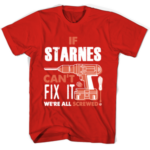 If Starnes Can't Fix It We're All Screwed T Shirts-New Wave Tee