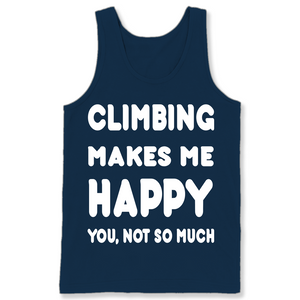 Climbing Makes Me Happy You, Not So Much Accessories T Shirts-New Wave Tee