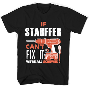 If Stauffer Can't Fix It We're All Screwed T Shirts-New Wave Tee